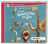 Der große Zahnputztag im Zoo und andere Geschichten (Ohrwürmchen)