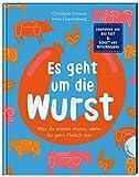 Es geht um die Wurst: Was du wissen musst, wenn du gern Fleisch isst | Kindersachbuch ab 8 Jahren zum Thema Fleischkonsum, Tierwohl und Umwelt