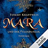 Mara und der Feuerbringer - Todesmal: Feuerbringer-Saga 2