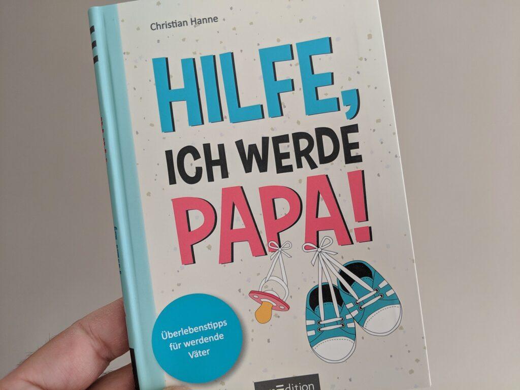 Christian Hanne Hilfe ich werde Papa