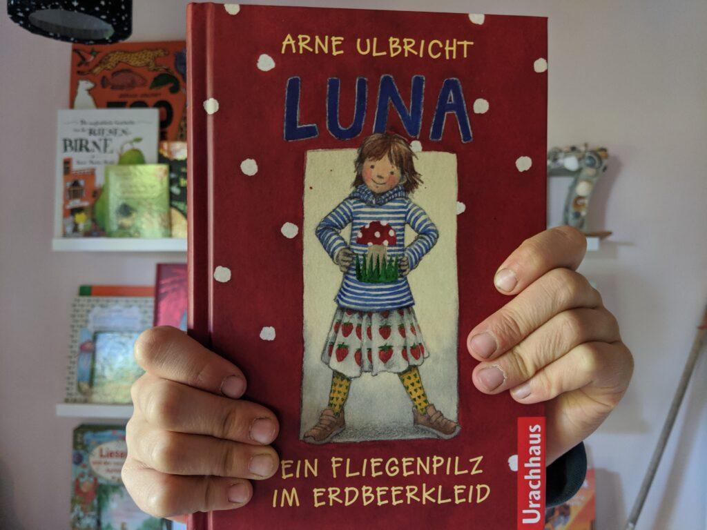 Luna heißt das neueste Kinderbuch von Arne Ulbricht