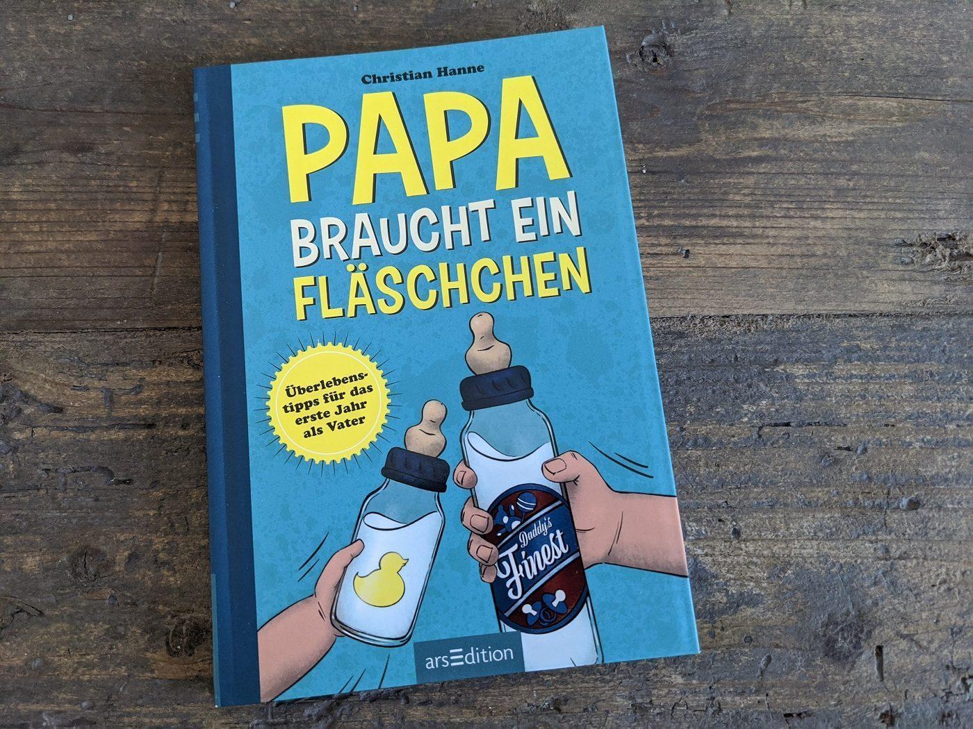 Buch Papa braucht ein Flaeschchen Christian Hanne e1600078144150